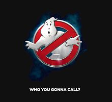 Who you gonna call Unisex T-Shirt