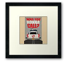 Who you gonna call Ghostbusters Framed Print