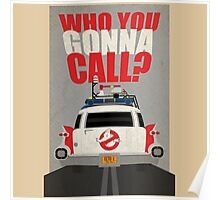 Who you gonna call Ghostbusters Poster