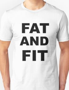 FAT AND FIT T-Shirt
