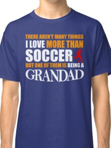 fathers day gift SOCCER GRANDAD Classic T-Shirt
