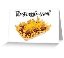 Chili Cheese Fries Struggle Greeting Card