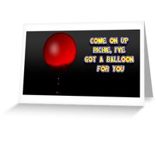Come on up Richie, I've got a balloon for you Greeting Card