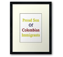 Proud Son Of Colombian Immigrants  Framed Print