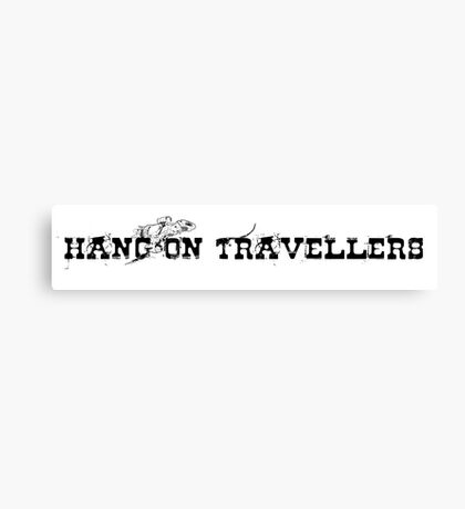 Hang On Travellers Canvas Print
