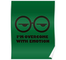 I'm overcome with emotion Poster
