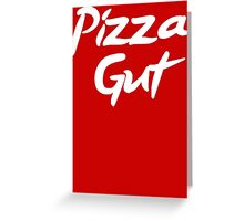 Pizza Gut T Shirt Greeting Card