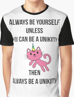 Always Be Yourself UniKitty T Shirt Graphic T-Shirt