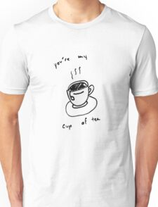 You're My Cup of Tea Unisex T-Shirt