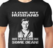 DEAN SUPERNATURAL - I LOVE MY HUSBAND BUT I ALSO LOVE ME SOME DEAN  Unisex T-Shirt