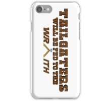 Tailgaters will be Fed to the Wraith! iPhone Case/Skin