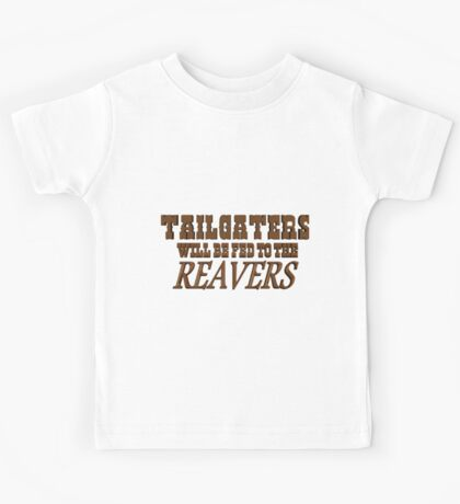 Tailgaters will be Fed to the Reavers Kids Tee