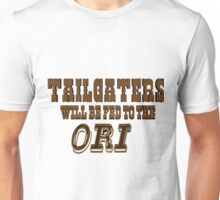 Tailgaters will be Fed to the Ori! Unisex T-Shirt