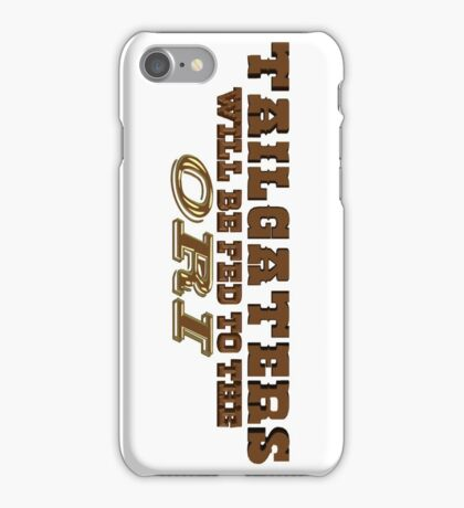 Tailgaters will be Fed to the Ori! iPhone Case/Skin