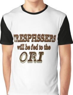 Trespassers Will Be Fed to the Ori Graphic T-Shirt