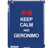 Keep calm and geronimo iPad Case/Skin