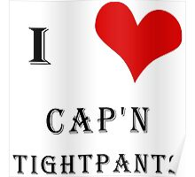 I Heart Cap'n Tightpants! Poster