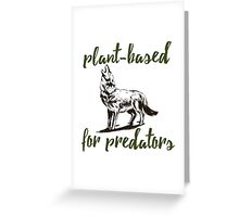 Plant-Based for Predators Greeting Card