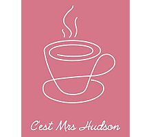 This is Mrs Hudson Photographic Print