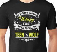 Watch Teen Wolf.  Unisex T-Shirt