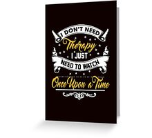 Watch Once Upon A Time Greeting Card