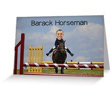Barack Horseman Greeting Card