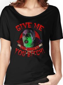Dracula Wants, Dracula Gets! Women's Relaxed Fit T-Shirt