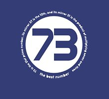 73 is the best number Unisex T-Shirt