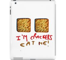 I am crackers - eat me iPad Case/Skin