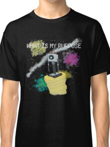WHAT IS MY PURPOSE Classic T-Shirt
