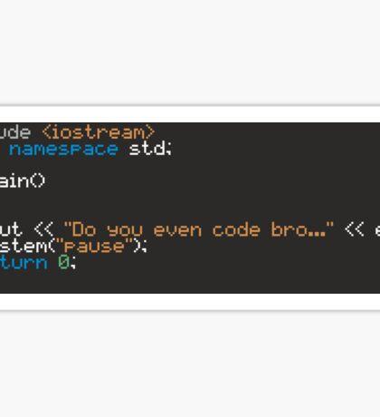 Do you even code bro.. Sticker