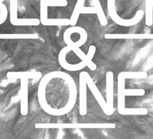 Top Seller - Bleach & Tone (version one) Sticker