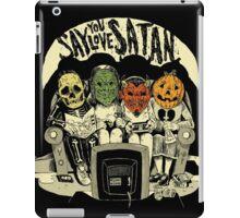 Say You Love Satan 80s Horror Podcast Logo iPad Case/Skin