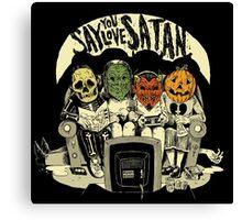 Say You Love Satan 80s Horror Podcast Logo Canvas Print