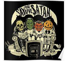 Say You Love Satan 80s Horror Podcast Logo Poster