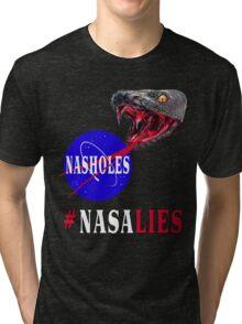 NASA Lies - NASHOLES  Tri-blend T-Shirt