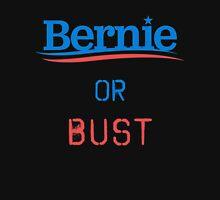 Bernie Or Bust Unisex T-Shirt