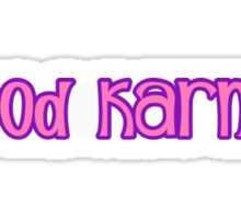 Good karma Sticker
