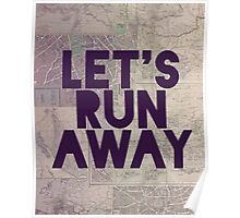 Let's Run Away x Map Poster