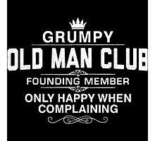 Grumpy Old man Club Photographic Print