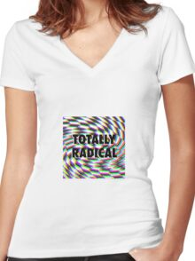 Totally Rad Women's Fitted V-Neck T-Shirt