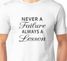Never A Failure, Always A Lesson Unisex T-Shirt