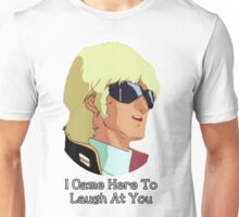 Char - I Came Here To Laugh At You Unisex T-Shirt