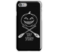 Stay Spooky  iPhone Case/Skin