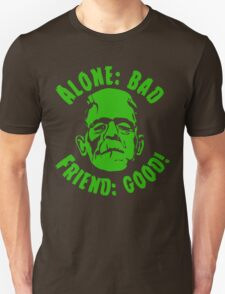 Alone is Bad Friend is Good T-Shirt