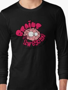 Brain Are Awesome : I Wish Everybody Had One Long Sleeve T-Shirt