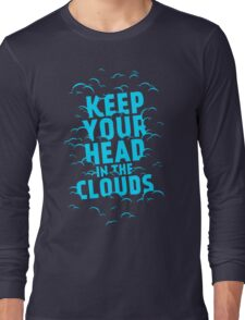 Keep Your Head In The Clouds Long Sleeve T-Shirt