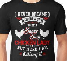 super sexy chicken lady Unisex T-Shirt
