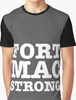 Fort Mac Strong Graphic T-Shirt