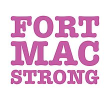 Fort Mac Strong Photographic Print